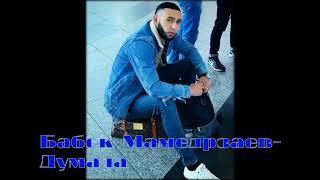 Babek Mamedrzaev  Думала