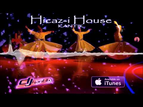 Kantik - Hicaz-i House (Original) OUT NOW