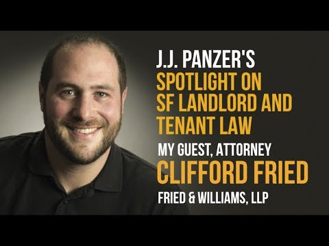 SF Landlord and Tenant Law with Attorney Clifford Fried - Buyouts