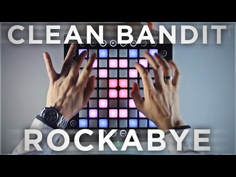 Clean Bandit - Rockabye   Launchpad Cover/Remix