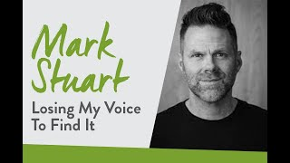 Mark Stuart: Losing My Voice to Find It | Sharing Hope