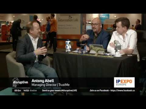 TrustMe™ MD Antony Abell at IP Expo Part 1