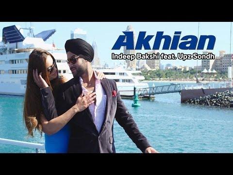 Indeep Bakshi - Akhian feat. Upz Sondh New...