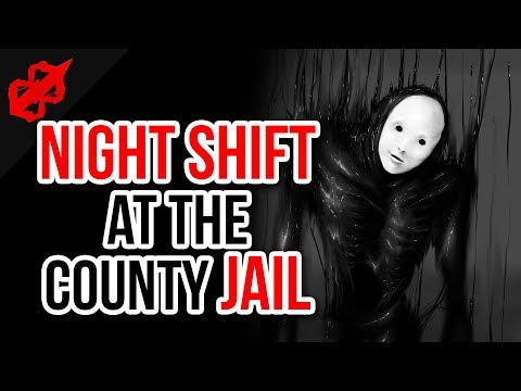 """Night Shift At The County Jail"" True Scary Stories"