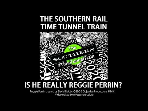The Southern Rail Time Tunnel Train: Is He Really Reggie Perrin - #SouthernStrike