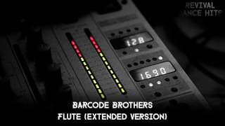 Barcode Brothers Flute Extended Version HQ