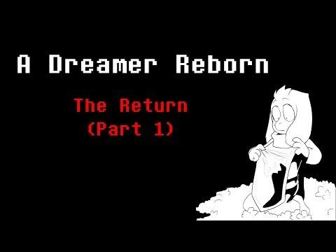 A Dreamer Reborn: The Return (Part 1) - Undertale Comic Dub
