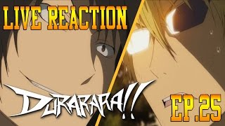 Durarara!! Episode 25 Live Reaction & Review - World at Peace