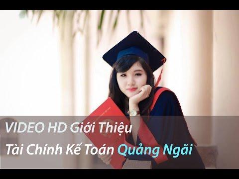 Đại học tài chính kế toán Quảng Ngãi [ Video Hài Nhất  ^^ ]