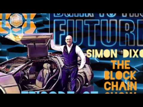 Bitcoin, Blockchains and the future of finance - Simon Dixon on the Blockchain Show