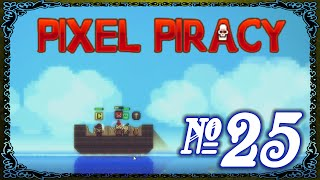 Pixel Piracy - Episode 25 (Quest for Pirate Bay)