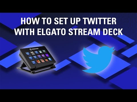 How to set up Twitter integration with Elgato Stream Deck