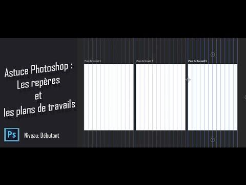 Astuce Photoshop Les Reperes Et Les Plans De Travail Youtube
