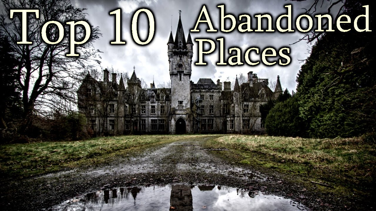 Top 10 Abandoned Places - YouTube