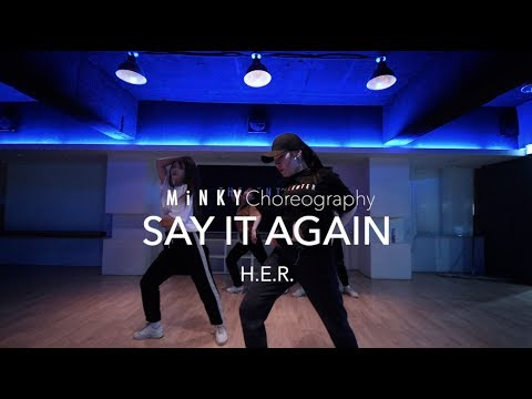 Say It Again - H.E.R. | Minky Jung Choreography