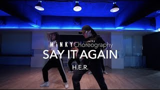 Say It Again - H.E.R.   Minky Jung Choreography