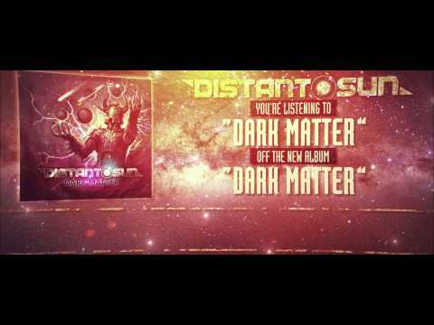 Distant Sun - Dark Matter (lyric Video)