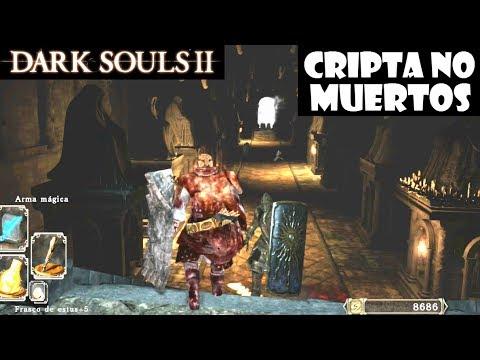 Dark Souls 2 guia: CRIPTA DE LOS NO MUERTOS || Gameplay, trucos y secretos || Episodio 60