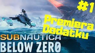 Subnautica Below Zero PL #1 - Premiera Nowego Dodatku do Gry | Nowa Planeta i Nowa Fabuła