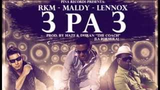 RKM, Maldy, and Lennox - 3 Pa 3 (La Formula) [Official Audio]