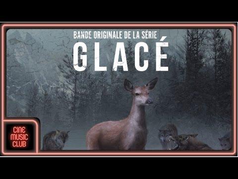 Alexandre Lessertisseur, Sofia Session Choir - Glacé (Musique Originale De La Série)