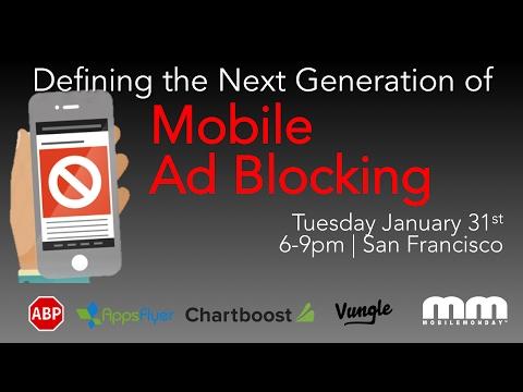 MobileMonday Silicon Valley - Jan 31 - Defining the Next Generation of Ad Blocking