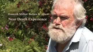 Hamish Miller: Before & After Near Death Experience - High Quality #NDE
