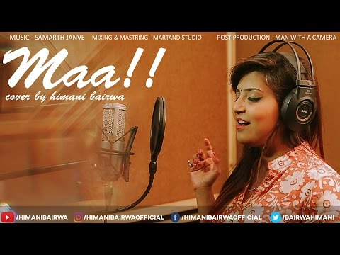 Maa | Mother's Day Special - cover song by himani bairwa
