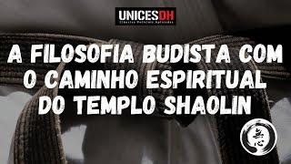 PROGRAMA MUSHIN #12 - A FILOSOFIA BUDISTA COM O CAMINHO ESPIRITUAL DO TEMPLO SHAOLIN