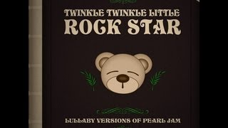 Just Breathe Lullaby Versions of Pearl Jam by Twinkle Twinkle Little Rock Star