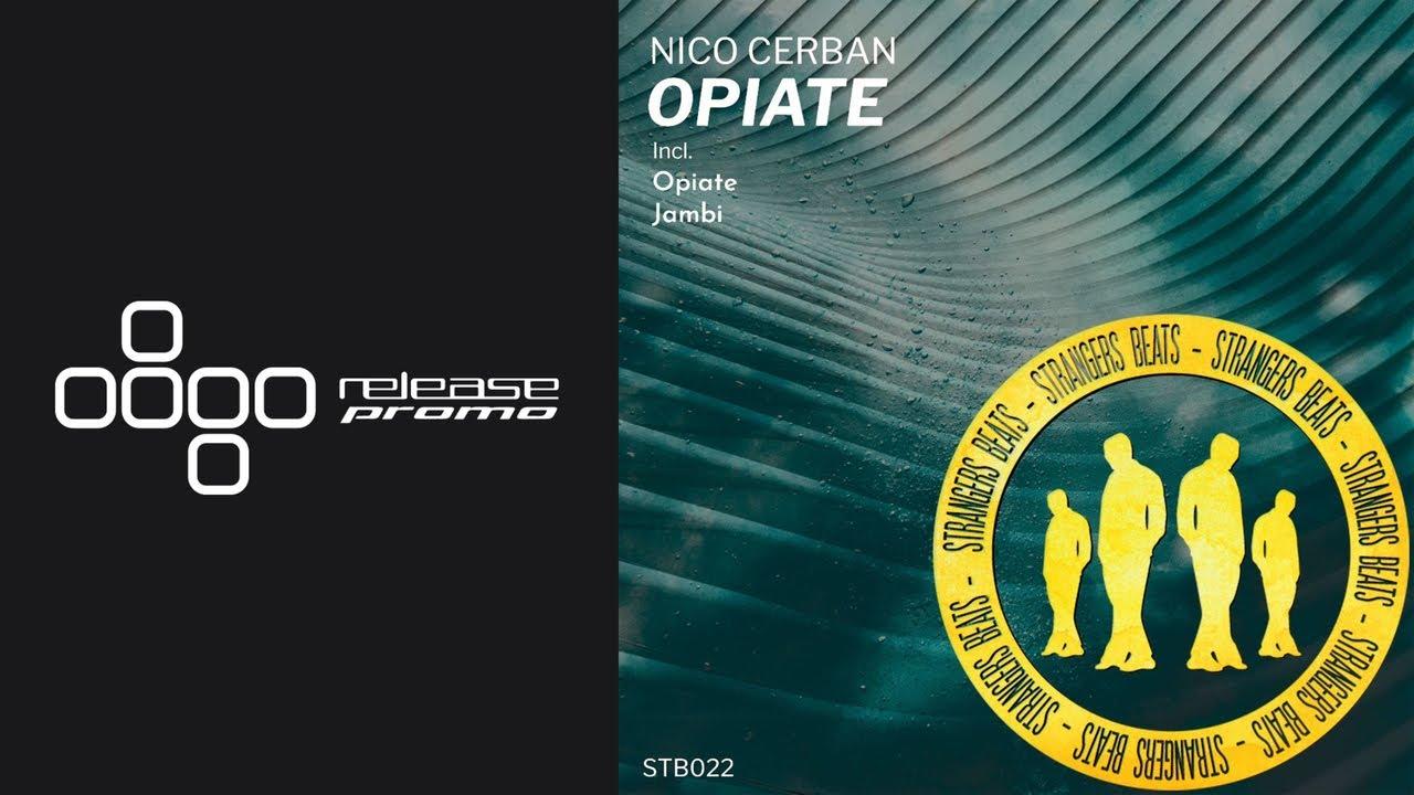 PREMIERE: Nico Cerban - Opiate [Strangers Beats]