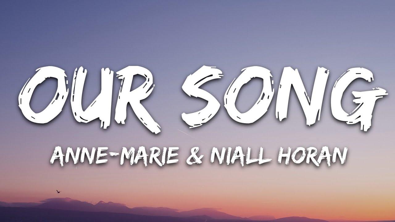 Anne-Marie & Niall Horan - Our Song (Lyrics)