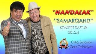 Handalak - Samarqanddagi konsert dasturi 2015 2-qism