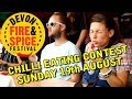 Chilli Eating Contest - Sunday 19th August - Devon Fire & Spice Festival
