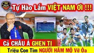 🔥 Tin Bóng Đá Việt Nam 17/10: Cả Châu Á Phải Ghen Tị Với Việt Nam Vì Những Thành Tích Này