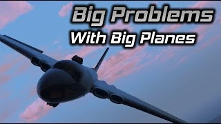 GTA Online: The Big Problems with Big Planes...