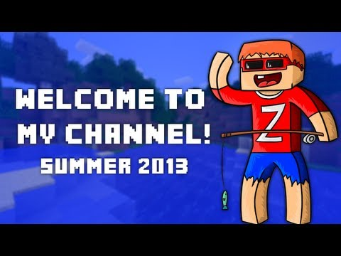 Welcome to My Channel! - Summer 2013 Update