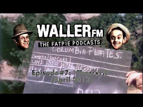 Waller FM (Fat-Pie Podcast) #7