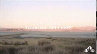 Awlnight- Touch (feat. AKEEDRO)