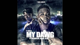 T-Rell - My Dawg (Remix) ft. Boosie Bad Azz