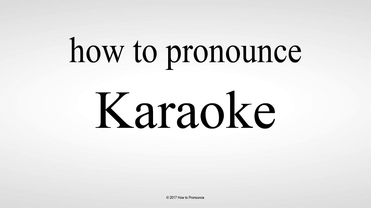 How to Pronounce Karaoke