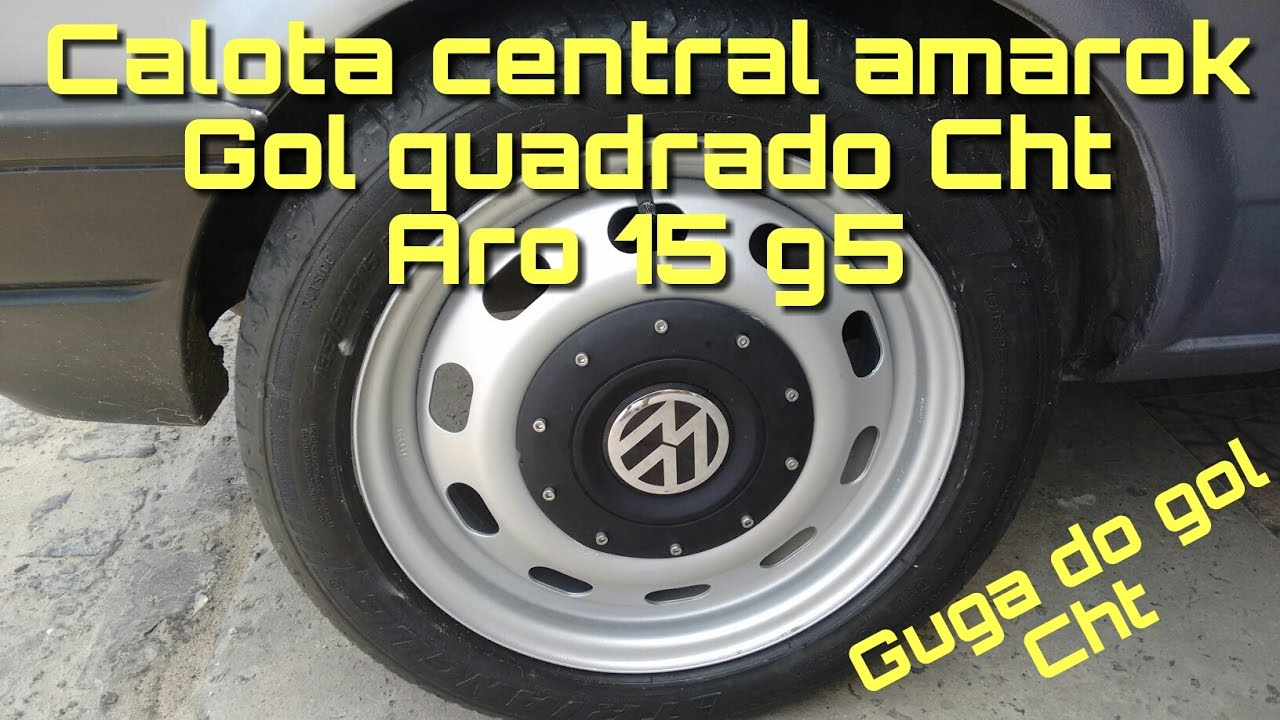 Calota Central Amarok Gol Quadrado Cht Aro 15 G5 Youtube