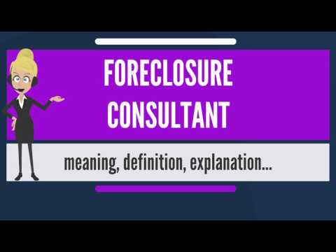 what-is-foreclosure-consultant?-what-does-foreclosure-consultant-mean?