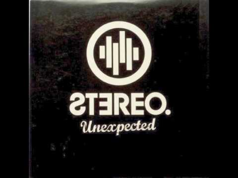 Stereo - Unexpected