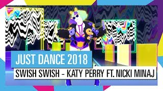 SWISH SWISH - KATY PERRY FT. NICKI MINAJ / JUST DANCE 2018 [OFFICIAL] HD