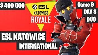 Fortnite ESL Katowice INTERNATIONAL Tournament DUO Game 9 Highlights DAY 3 Fortnite Tournament 2019