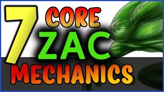 Video 7 PRO Zac Tips - 7 Core Zac Mechanics YOU SHOULD KNOW! - League of Legends download MP3, 3GP, MP4, WEBM, AVI, FLV November 2018