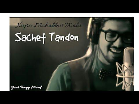 Kajra Mohabbat Wala - Reprise By Sachet Tandon