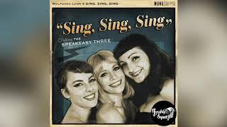 Wolfgang Lohr feat. The Speakeasy Three - Sing, Sing, Sing