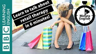 Learn to talk about retail therapy in 6 minutes